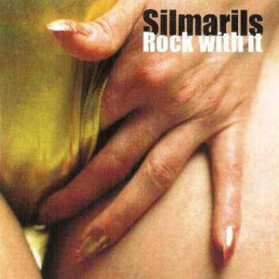 Silmarils, Rock With It